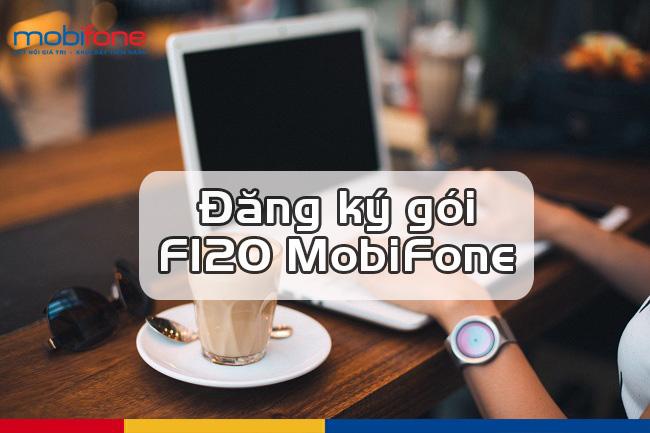 Hướng dẫn đăng ký gói cước F120 Mobifone.