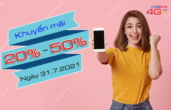 MobiFone khuyến mãi 20% – 50% thẻ nạp ngày 31/7/2021 Toàn quốc