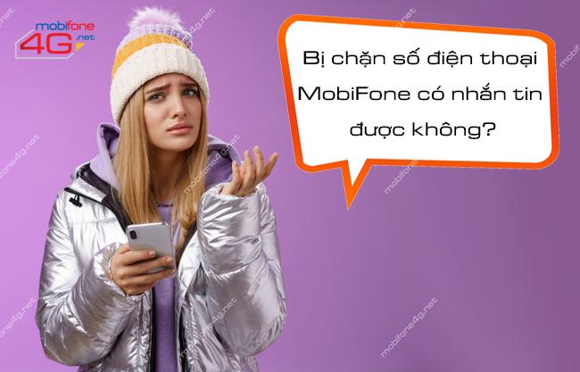 Bị chặn số điện thoại MobiFone có nhắn tin được không?